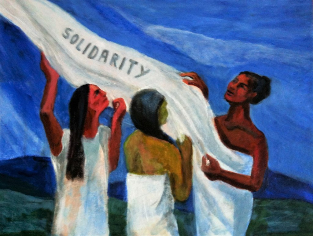 """Solidarity artwork - painting image showing a blue background with three figures wearing white, with one figures white dress unfurling to a cloth that says """"SOLIDARITY"""" that all the figures hold above their heads"""
