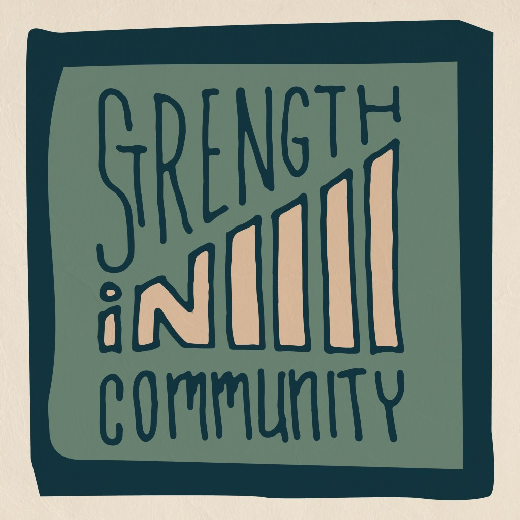 """Artwork that says """"Strength in Community"""" against a green background inset in a black frame in a creame colored frame."""